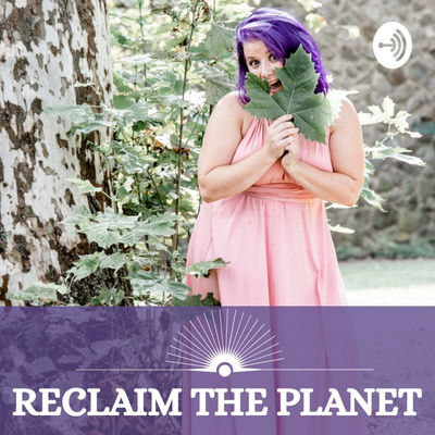 Reclaim The Planet Podcast